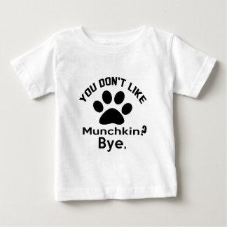 If You Don't Like Munchkin Cat Bye Baby T-Shirt