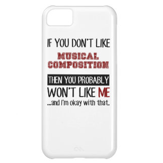 If You Don't Like Musical Composition Cool iPhone 5C Case