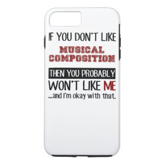 If You Don't Like Musical Composition Cool iPhone 7 Plus Case