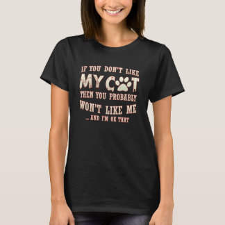 If You Don't Like My Cat T-Shirt