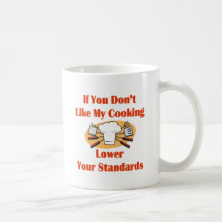 If You Don't Like My Cooking Lower Your Standards Coffee Mug
