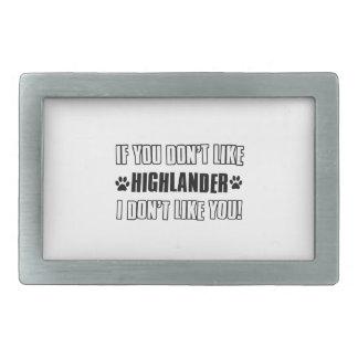 If you don't like my HIGHLANDER I don't like you Belt Buckle