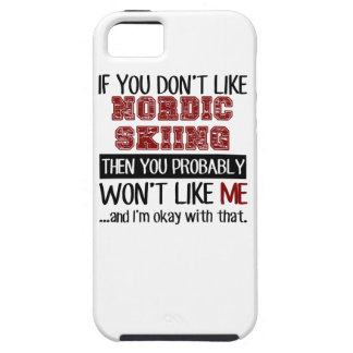 If You Don't Like Nordic Skiing Cool iPhone SE/5/5s Case