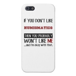 If You Don't Like Numismatics Cool iPhone SE/5/5s Cover