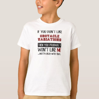 If You Don't Like Obstacle Variations Cool T-Shirt