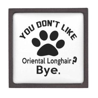 If You Don't Like Oriental Longhair Cat ? Bye Keepsake Box