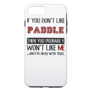 If You Don't Like Paddle Cool iPhone 8 Plus/7 Plus Case