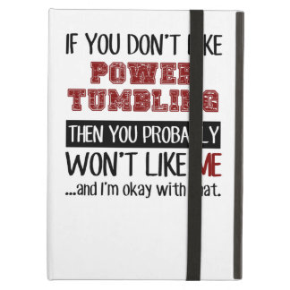 If You Don't Like Power Tumbling Cool Case For iPad Air