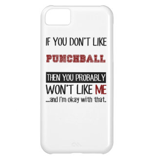 If You Don't Like Punchball Cool iPhone 5C Cases