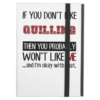 If You Don't Like Quilling Cool iPad Air Cases