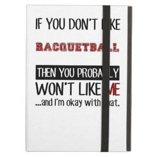 If You Don't Like Racquetball Cool iPad Air Cover