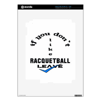 If you don't like Racquetball Leave Skins For The iPad 2