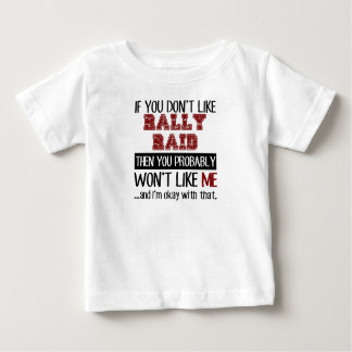 If You Don't Like Rally Raid Cool Baby T-Shirt