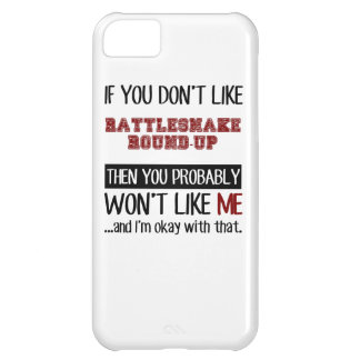 If You Don't Like Rattlesnake Round-Up Cool iPhone 5C Cover
