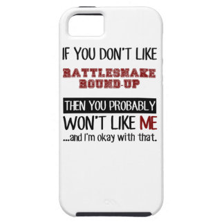 If You Don't Like Rattlesnake Round-Up Cool iPhone SE/5/5s Case