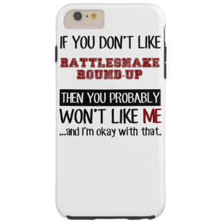 If You Don't Like Rattlesnake Round-Up Cool Tough iPhone 6 Plus Case
