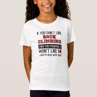 If You Don't Like Rock Climbing Cool T-Shirt