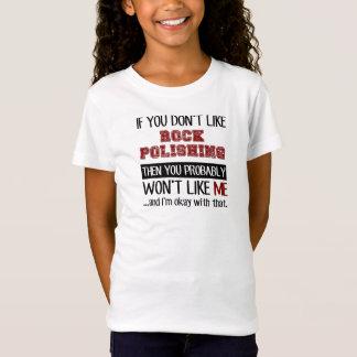 If You Don't Like Rock Polishing Cool T-Shirt