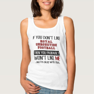If You Don't Like Royal Shrovetide Football Cool Tank Top