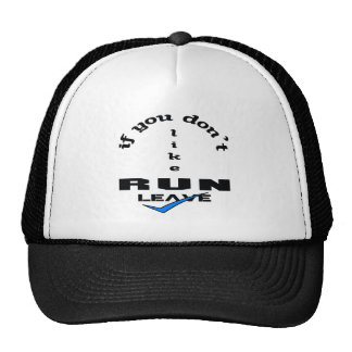 If you don't like Run Leave Trucker Hat