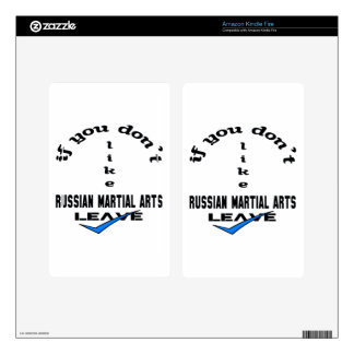 If you don't like Russian Martial Arts Leave Decals For Kindle Fire