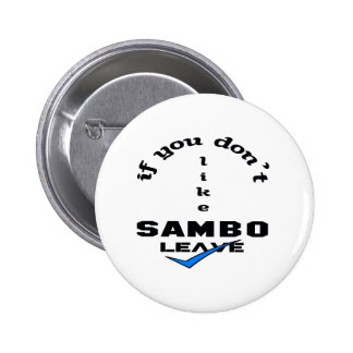 If you don't like Sambo Leave Button