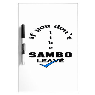 If you don't like Sambo Leave Dry-Erase Board