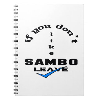 If you don't like Sambo Leave Spiral Notebook