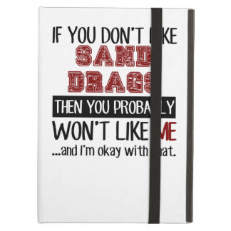 If You Don't Like Sand Drags Cool iPad Air Cover
