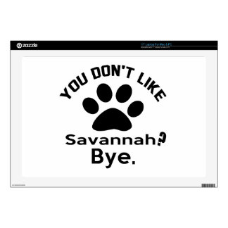 If You Don't Like Savannah Cat ? Bye Laptop Decals