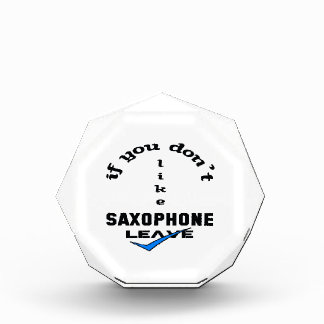 If you don't like Saxophone Leave Acrylic Award