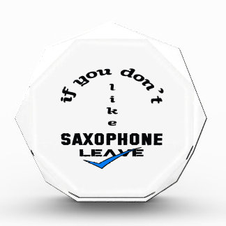 If you don't like Saxophone Leave Award