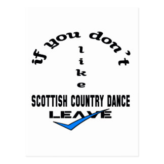 If you don't like Scottish Country dance Leave Postcard