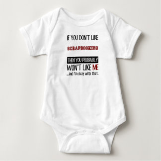 If You Don't Like Scrapbooking Cool Baby Bodysuit