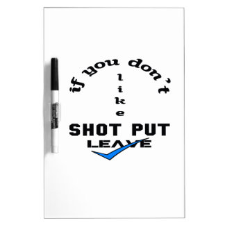 If you don't like Shot Put Leave Dry-Erase Board