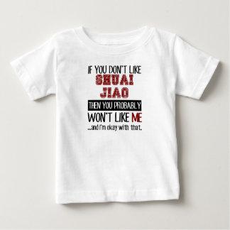 If You Don't Like Shuai Jiao Cool Baby T-Shirt