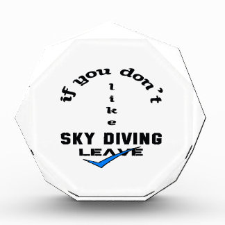 If you don't like Sky Diving Leave Award