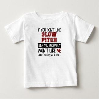If You Don't Like Slow Pitch Cool Baby T-Shirt