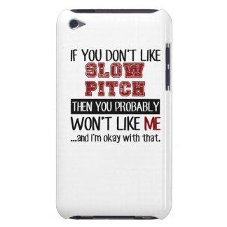 If You Don't Like Slow Pitch Cool Barely There iPod Cover