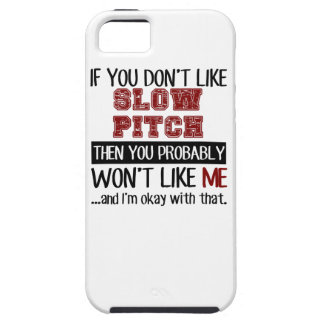 If You Don't Like Slow Pitch Cool iPhone SE/5/5s Case