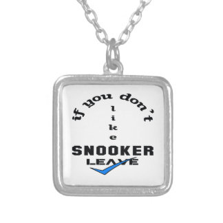If you don't like Snooker Leave Silver Plated Necklace