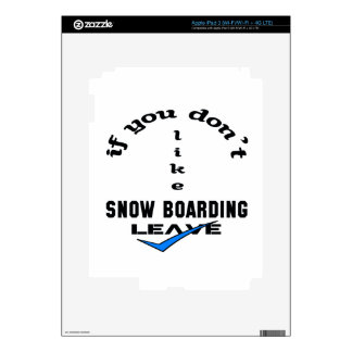 If you don't like Snow Boarding Leave iPad 3 Skin
