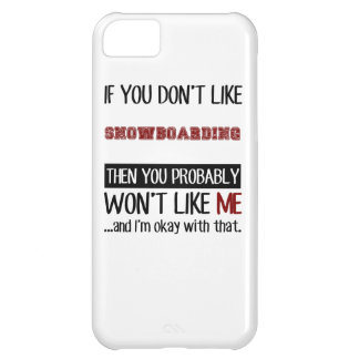 If You Don't Like Snowboarding Cool Case For iPhone 5C