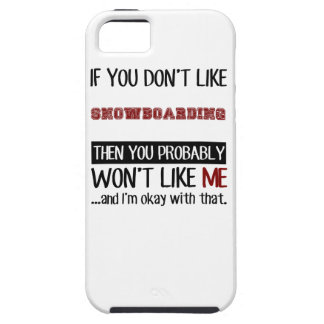 If You Don't Like Snowboarding Cool iPhone SE/5/5s Case