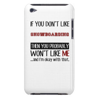 If You Don't Like Snowboarding Cool iPod Case-Mate Case