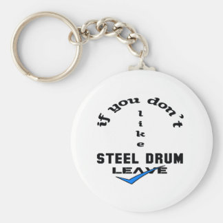 If you don't like Steel Drum Leave Keychain