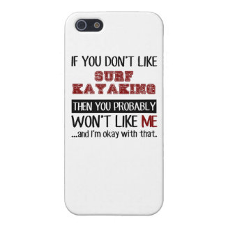 If You Don't Like Surf Kayaking Cool iPhone SE/5/5s Cover