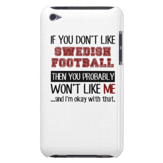 If You Don't Like Swedish Football Cool Barely There iPod Case