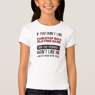 If You Don't Like Tabletop Role Playing Game Cool T-Shirt