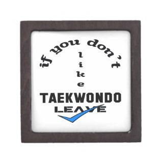 If you don't like Taekwondo Leave Jewelry Box